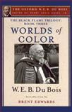 The Black Flame Trilogy: Book Three, Worlds of Color (the Oxford W. E. B. du Bois), W. E. B. Du Bois, 0199387265