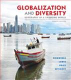 Globalization and Diversity : Geography of a Changing World Plus MasteringGeography with EText -- Access Card Package, Rowntree, Lester and Lewis, Martin, 032180726X