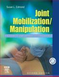 Joint Mobilization/Manipulation : Extremity and Spinal Techniques, Edmond, Susan L., 0323027261