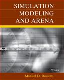 Simulation Modeling and Arena, Rossetti, Manuel D. and Taha, Hamdy A., 0470097264