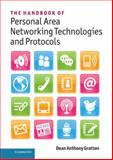 The Handbook of Personal Area Networking Technologies and Protocols, Gratton, Dean Anthony, 0521197260