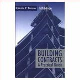 Building Contracts : A Practical Guide, Turner, Dennis F., 0582037263