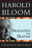 Dramatists and Dramas : A Collection of Critical Essays, Bloom, Harold, 0791097269