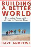Building a Better World, Dave Andrews, 0824517261