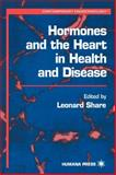 Hormones and the Heart in Health and Disease, , 0896037266