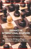 Deviance in International Relations : 'Rogue States' in International Security, , 1137357266