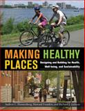 Making Healthy Places : Designing and Building for Health, Well-Being, and Sustainability, , 1597267260