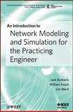 An Introduction to Network Modeling and Simulation for the Practicing Engineer, Burbank, Jack and Kasch, William, 0470467266