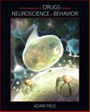 An Introduction to Drugs and the Neuroscience of Behavior, Prus, Adam, 049590726X