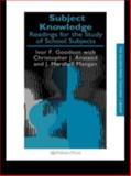 Subject Knowledge : Readings for the Study of School Subjects, Goodson, Ivor F. and Anstead, Christopher J., 0750707267