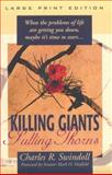 Killing Giants, Pulling Thorns, Swindoll, Charles R., 0802727263