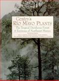 Gentry's Rio Mayo Plants : The Tropical Deciduous Forest and Environs of Northwest Mexico, , 0816517266