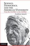 Science, Democracy, and the American University : From the Civil War to the Cold War, Jewett, Andrew, 1107027268