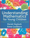 Understanding Mathematics for Young Children : A Guide for Foundation Stage and Lower Primary Teachers, Cockburn, Anne and Haylock, Derek W., 141294726X