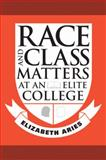 Race and Class Matters at an Elite College, Aries, Elizabeth, 1592137261