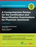 A Comprehensive Review for the Certification and Recertification Examinations for Physician Assistants : In Collaboration with AAPA and PAEA, O'Connell, Claire Babcock and Zarbock, Sarah F., 1605477265