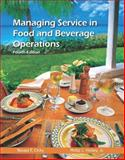 Managing Service in Food and Beverage Operations, Cichy, Ronald F. and Hickey, Philip J., 0133097269