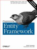Programming Entity Framework : Building Data Centric Apps with the ADO.NET Entity Framework, Lerman, Julia, 0596807260