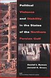 Political Violence and Stability in the States of the Northern Persian Gulf (1999), Daniel L. Byman and Jerrold D. Green, 0833027263