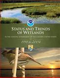 Status and Trends of Wetlands in the Coastal Watersheds of the Eastern United States,1998 To 2004, S. Stedman and T. Dahl, 1490397264
