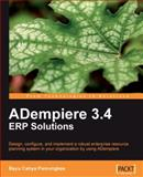 ADempiere 3. 4 ERP Solutions : Design, configure, and implement a robust enterprise resource planning system in your organization using ADempiere, Cahya Pamungkas, Bayu, 1847197264