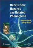 Debris-Flow Hazards and Related Phenomena 9783540207269