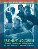 Transition Assessment : Planning Transition and IEP Development for Youth with Mild to Moderate Disabilities, Miller, Robert J. and Corbey, Stephanie A., 0205327273