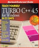 Teach Yourself Turbo C++ for Windows in 21 Days, Arnush, Craig, 0672307278