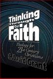 Thinking Through Our Faith, C. David Grant, 0687017270