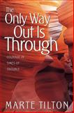 Only Way Out Is Through, Marte Tilton, 0884197271