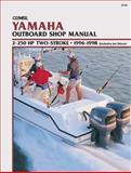 Yamaha Outboard - 2-250 Hp Two-Stroke, 1996-1998, Clymer Publications Staff and Penton Staff, 0892877278