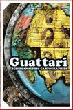 Schizoanalytic Cartographies, Guattari, Felix and Mackay, Robin, 1441157271