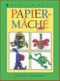 Papier-Mache, Renee Schwarz, 1550747274