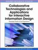Collaborative Technologies and Applications for Interactive Information Design : Emerging Trends in User Experiences, Scott Rummler, Kwong Bor Ng, 1605667277