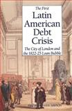 The First Latin American Debt Crisis 9780300047271