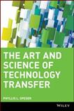 The Art and Science of Technology Transfer, Speser, Phyllis L., 0471707279