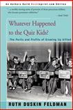 Whatever Happened to the Quiz Kids?, Ruth Duskin Feldman, 0595007279