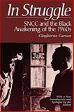 In Struggle : SNCC and the Black Awakening of the 1960's - With a New Introduction and Epilogue by the Author, Carson, Clayborne, 0674447271