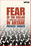 Fear of the Collar : My Terrifying Childhood in Artane, Touher, Patrick, 0862787270