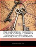 Modern Practice of the Electric Telegraph, Franklin Leonard Pope, 1141797275