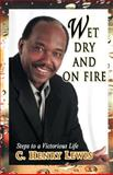 Wet Dry and on Fire, C. Henry Lewis, 1463307276
