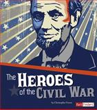 Heroes of the Civil War, Susan S Wittman, 1491407271