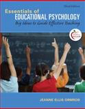 Essentials of Educational Psychology : Big Ideas to Guide Effective Teaching, Ormrod, Jeanne Ellis, 0131367277