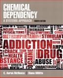 Chemical Dependency : A Systems Approach, McNeece, C. Aaron and DiNitto, Diana M., 0205787274