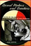 Record Makers and Breakers : Voices of the Independent Rock 'n' Roll Pioneers, Broven, John, 025207727X