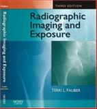 Radiographic Imaging and Exposure, Fauber, Terri L., 0323047270