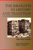 The Israelites in History and Tradition, Niels Peter Lemche, 0664227279