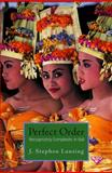 Perfect Order : Recognizing Complexity in Bali, Lansing, John Stephen and Lansing, J. Stephen, 0691027277
