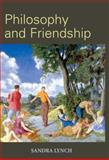 Philosophy and Friendship, Lynch, Sandra, 0748617272
