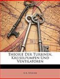Theorie der Turbinen, Kreiselpumpen und Ventilatoren, K. K. Werner, 1149017279